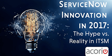 Cover for the ServiceNow Innovation in 2017: The Hype vs. The Reality webinar