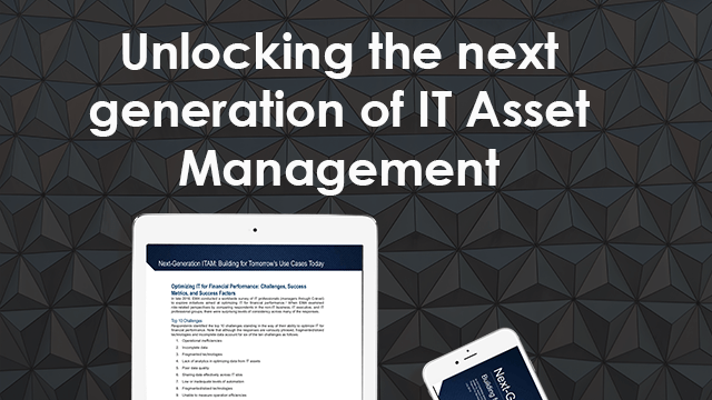 Unlocking the next generation of IT Asset Management