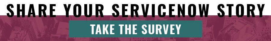 Take the ServiceNow Survey invite